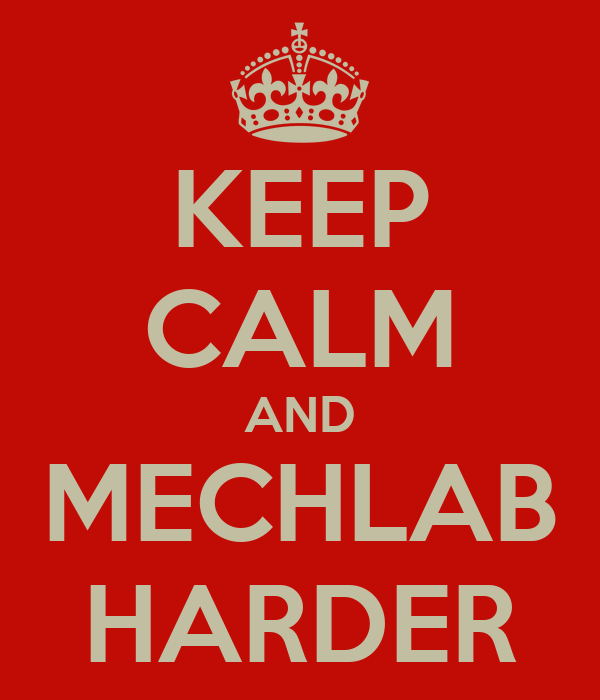 KEEP CALM AND MECHLAB HARDER