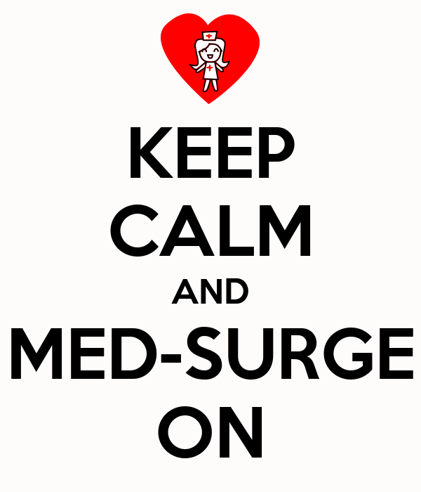 KEEP CALM AND MED-SURGE ON