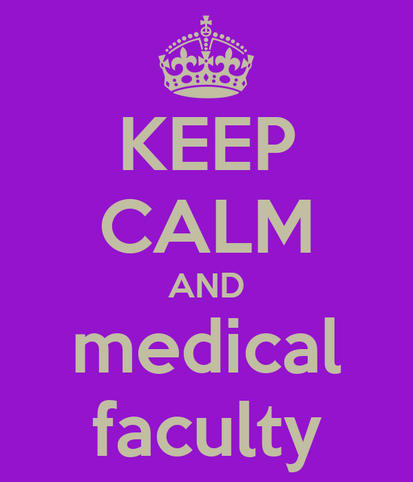 KEEP CALM AND medical faculty