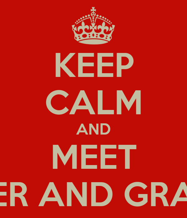 KEEP CALM AND MEET AMBER AND GRAHAM