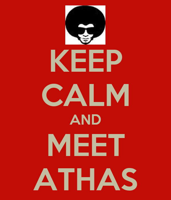 KEEP CALM AND MEET ATHAS