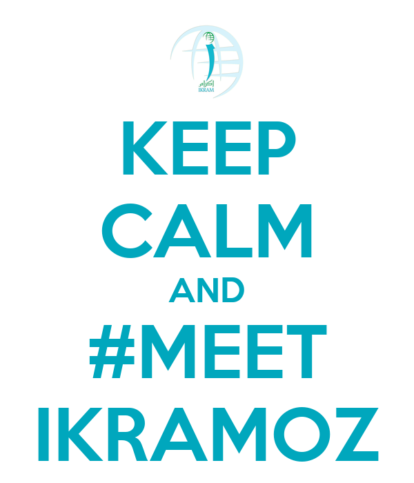 KEEP CALM AND #MEET IKRAMOZ