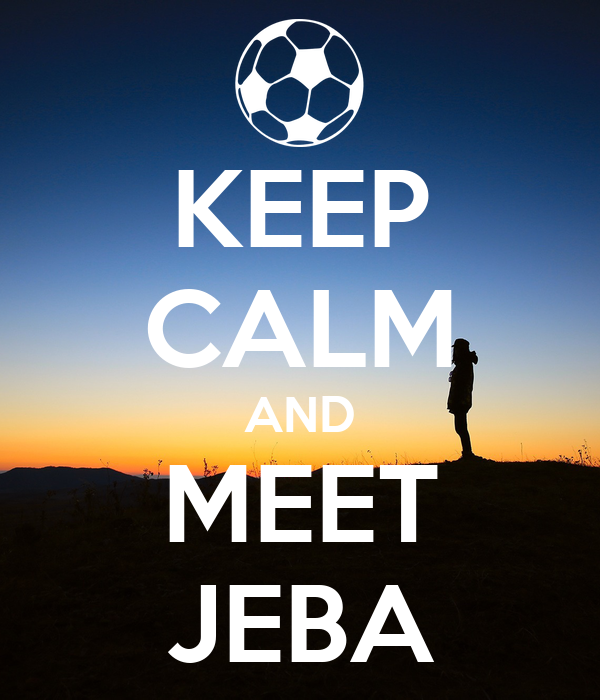 KEEP CALM AND MEET JEBA