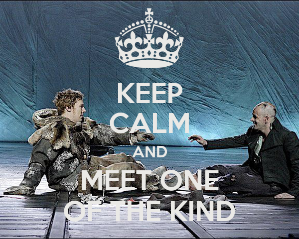 KEEP CALM AND MEET ONE OF THE KIND