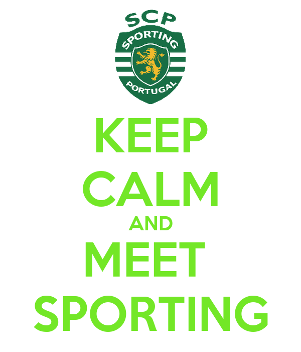 KEEP CALM AND MEET  SPORTING