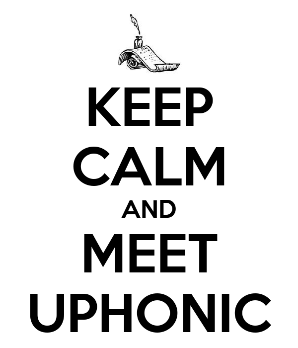 KEEP CALM AND MEET UPHONIC