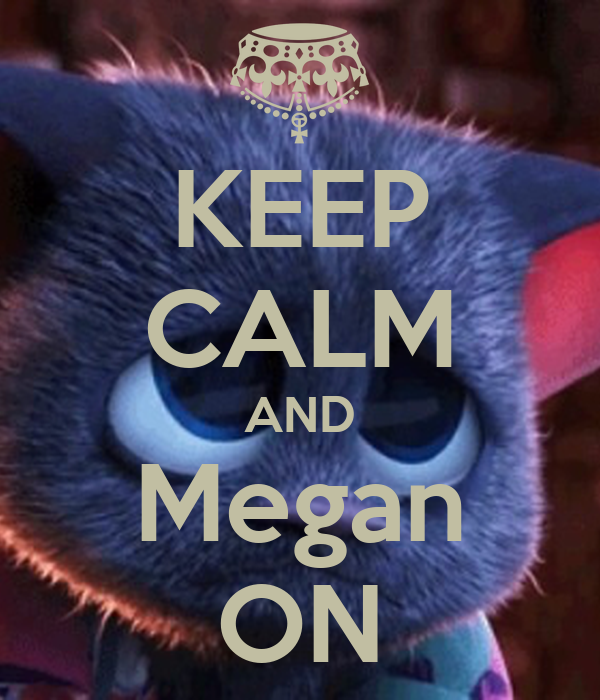 KEEP CALM AND Megan ON