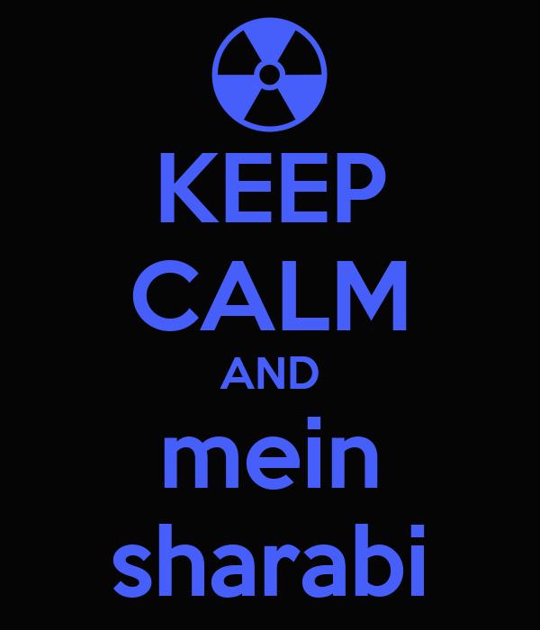KEEP CALM AND mein sharabi