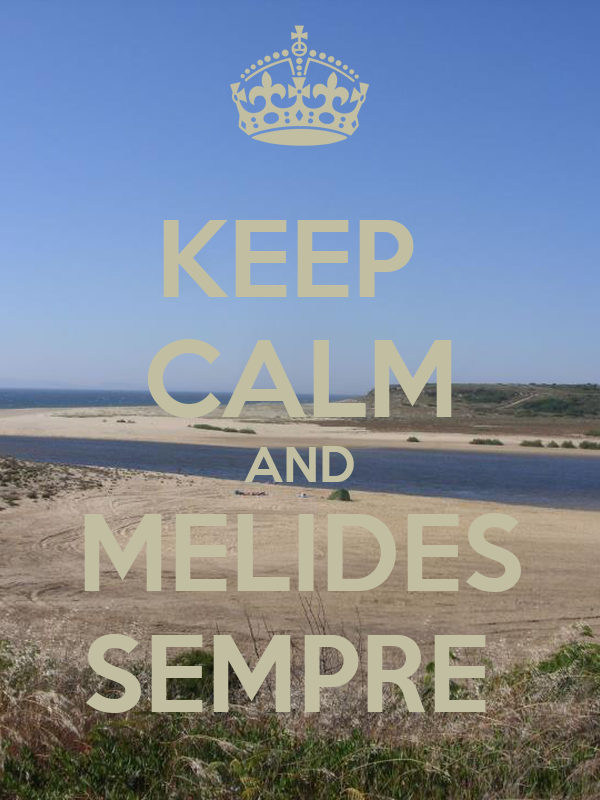 KEEP  CALM AND MELIDES SEMPRE