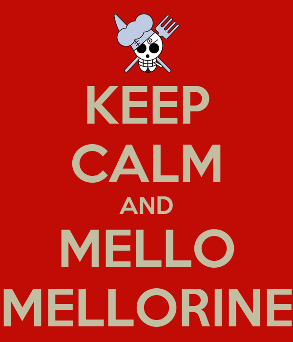 KEEP CALM AND MELLO MELLORINE