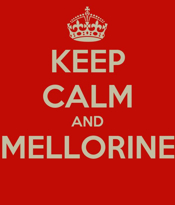 KEEP CALM AND MELLORINE