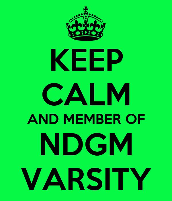 KEEP CALM AND MEMBER OF NDGM VARSITY