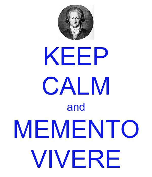 KEEP CALM and MEMENTO VIVERE