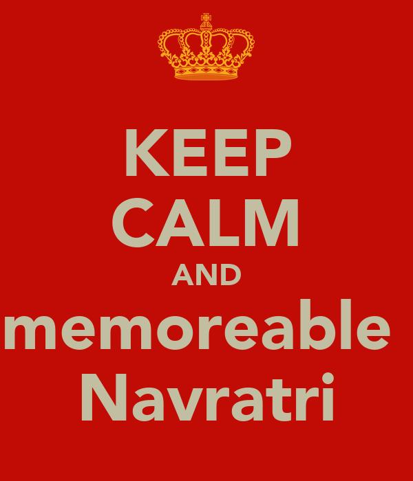 KEEP CALM AND memoreable  Navratri