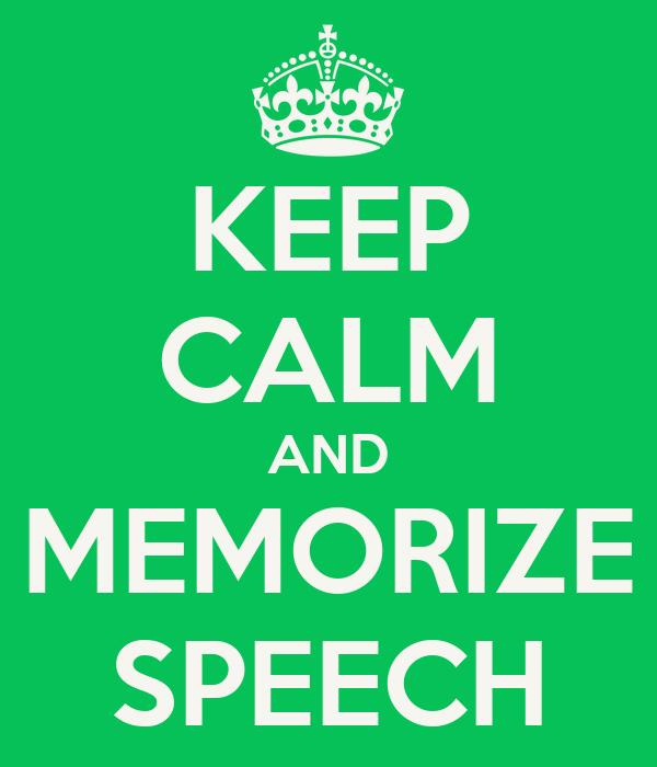 KEEP CALM AND MEMORIZE SPEECH