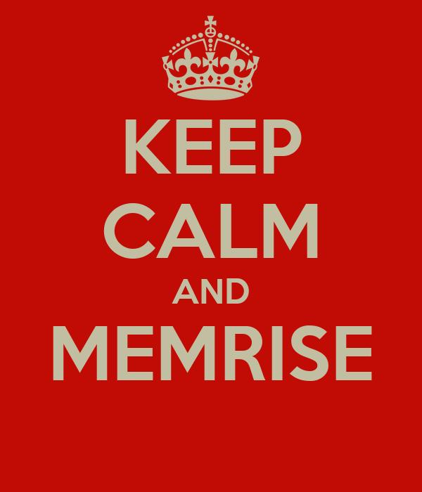 KEEP CALM AND MEMRISE