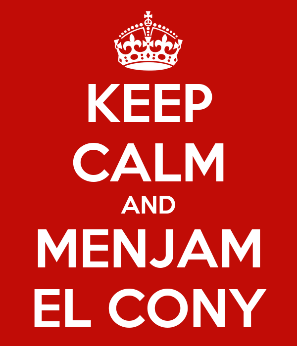 KEEP CALM AND MENJAM EL CONY