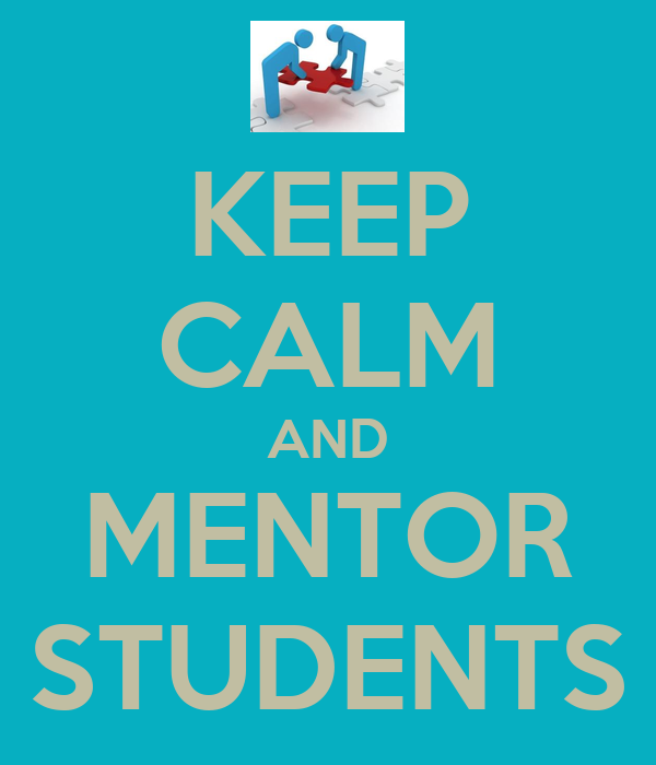 KEEP CALM AND MENTOR STUDENTS