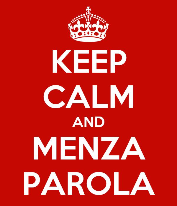KEEP CALM AND MENZA PAROLA