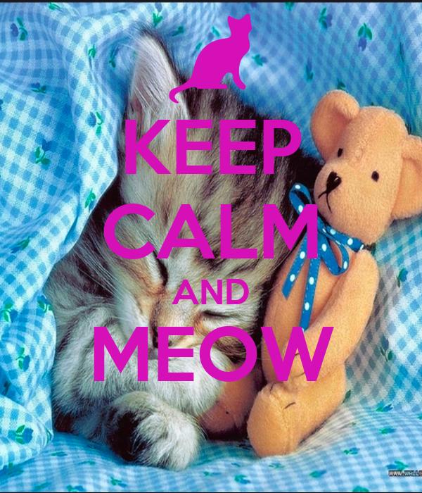KEEP CALM AND MEOW