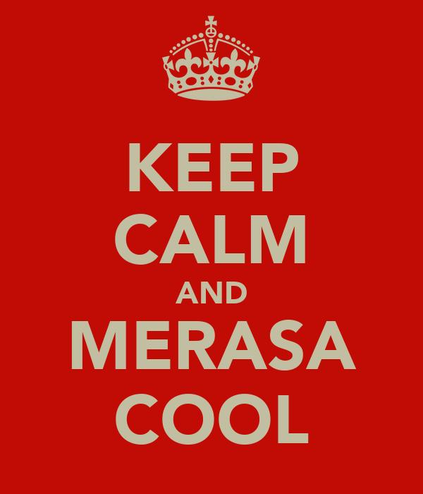 KEEP CALM AND MERASA COOL