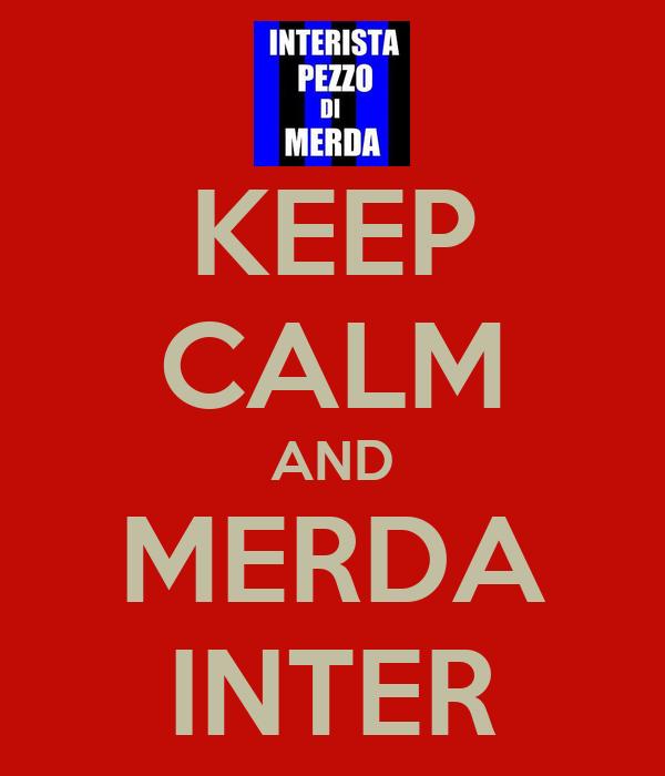 KEEP CALM AND MERDA INTER