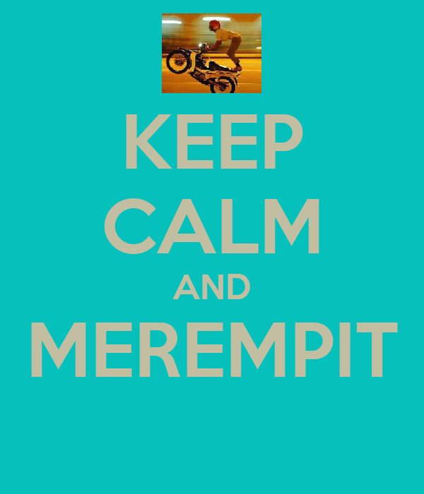 KEEP CALM AND MEREMPIT