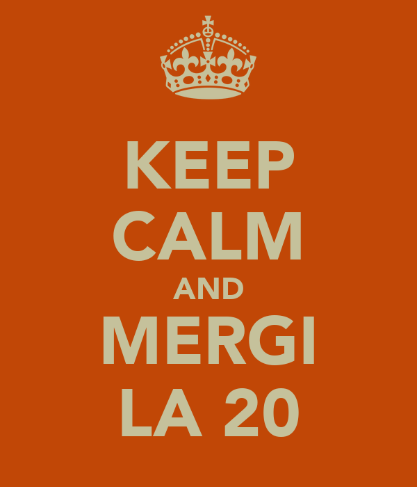 KEEP CALM AND MERGI LA 20