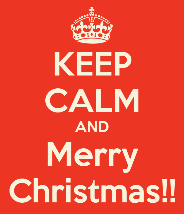 KEEP CALM AND Merry Christmas!!