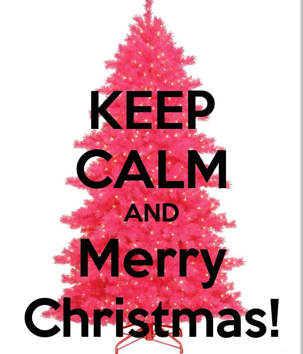 KEEP CALM AND Merry Christmas!