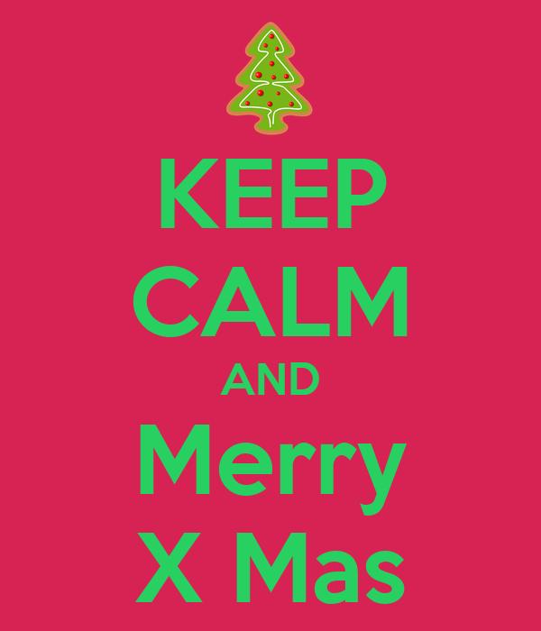 KEEP CALM AND Merry X Mas