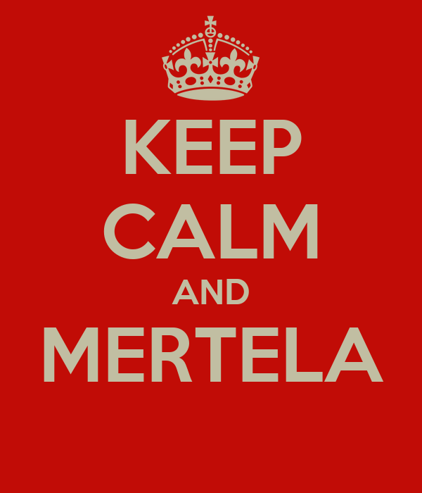 KEEP CALM AND MERTELA
