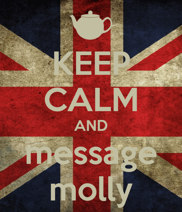 KEEP CALM AND message molly