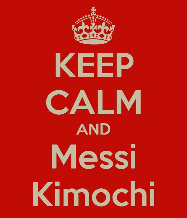KEEP CALM AND Messi Kimochi