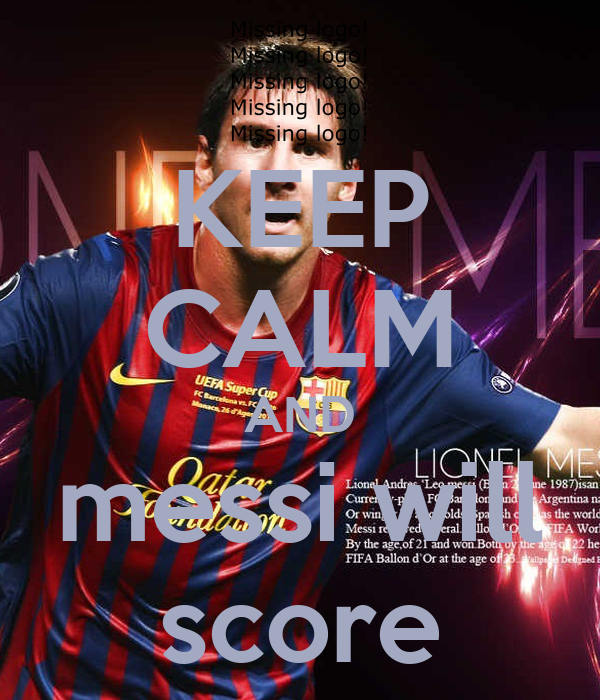 KEEP CALM AND messi will score