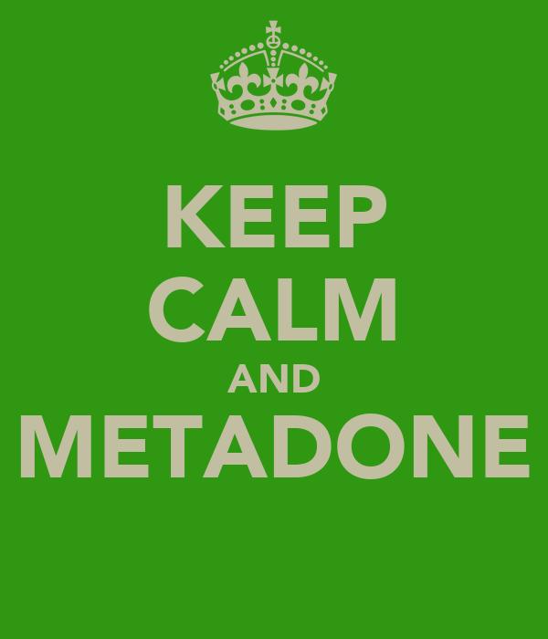 KEEP CALM AND METADONE