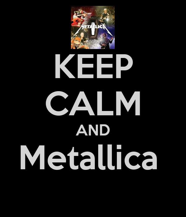 KEEP CALM AND Metallica