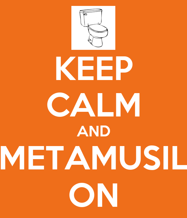 KEEP CALM AND METAMUSIL ON