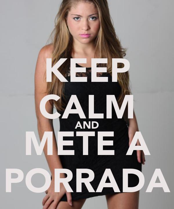KEEP CALM AND METE A PORRADA