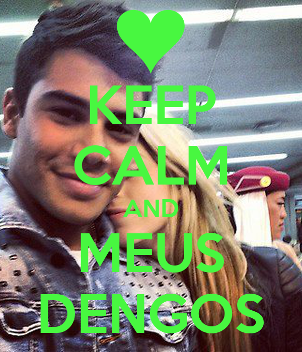KEEP CALM AND MEUS DENGOS