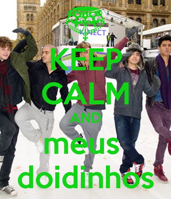 KEEP CALM AND meus  doidinhos
