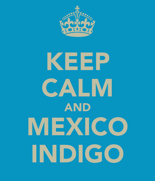 KEEP CALM AND MEXICO INDIGO