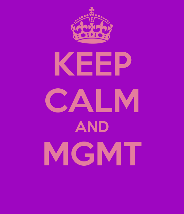KEEP CALM AND MGMT