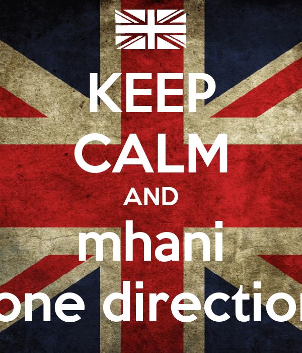 KEEP CALM AND mhani  one direction