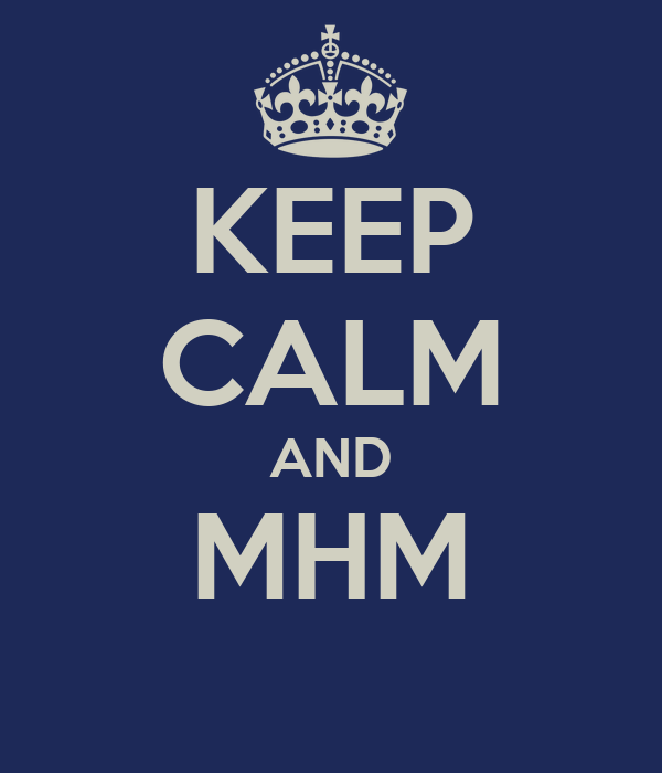 KEEP CALM AND MHM