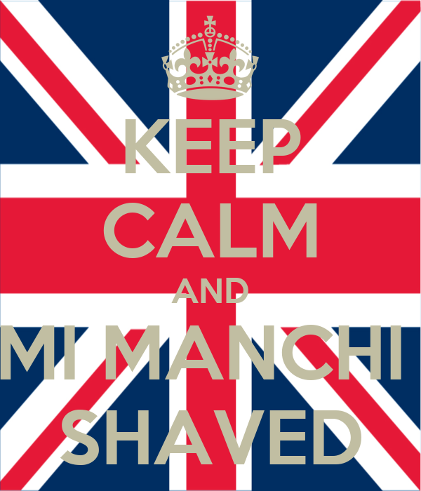 KEEP CALM AND MI MANCHI  SHAVED