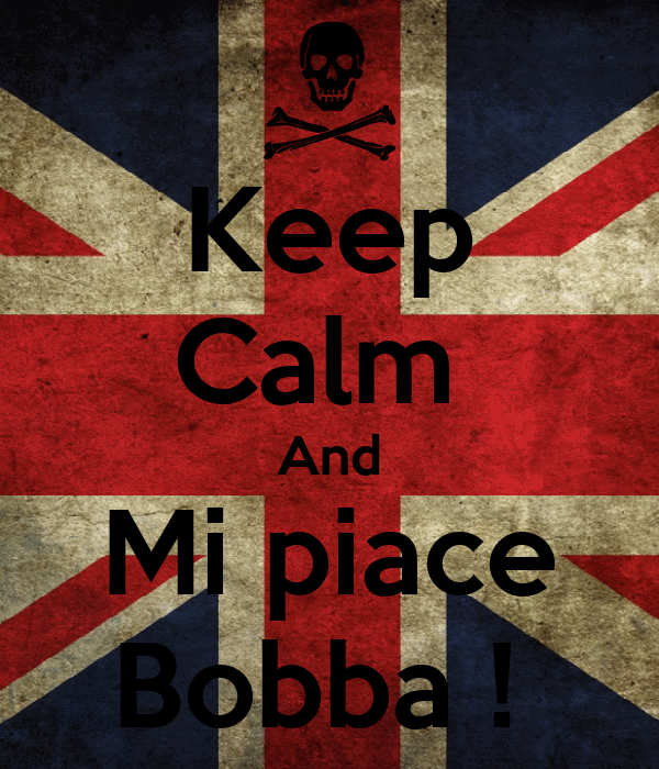 Keep Calm  And Mi piace Bobba !