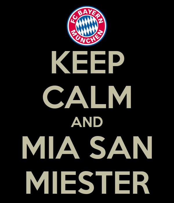 KEEP CALM AND MIA SAN MIESTER