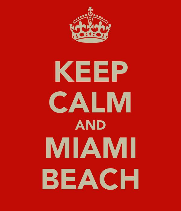 KEEP CALM AND MIAMI BEACH