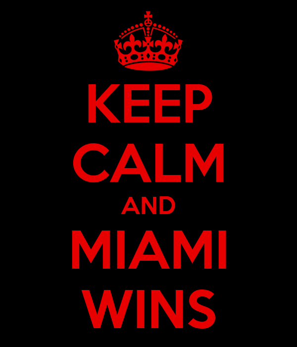 KEEP CALM AND MIAMI WINS